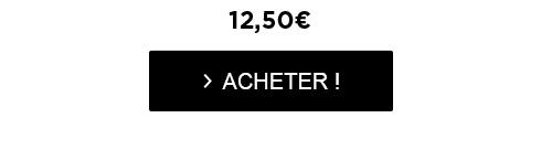 12,50€ - > ACHETER !