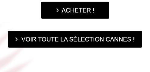 > ACHETER ! - > VOIR TOUTE LA SÉLECTION CANNES !