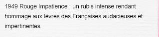 1949 Rouge Impatience : un rubis intense rendant hommage aux lèvres des Françaises audacieuses et impertinentes.
