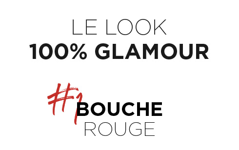 LE LOOK 100% GLAMOUR - #1 BOUCHE ROUGE